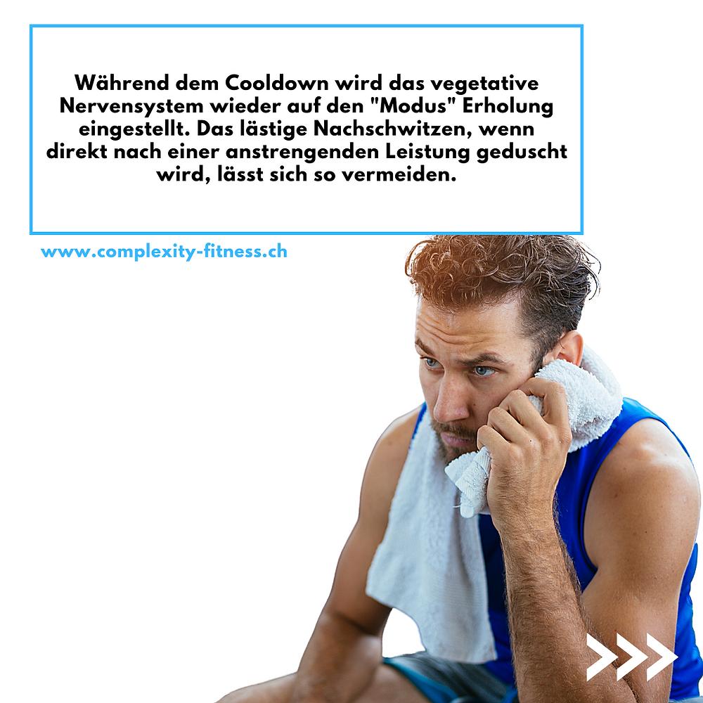 Während dem Cooldown wird das vegetative Nervensystem wieder auf Erholung eingestellt. Das lästige Nachschwitzen, nach einer anstrengenden Leistung, lässt sich so vermeiden.