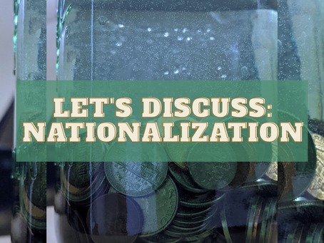 Let's Discuss: Nationalization
