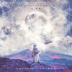 DEVASTATION - THE LIGHT · THE ORIGIN