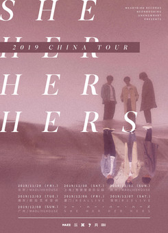 SHE HER HER HERS 2019 CHINA TOUR