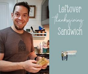 Fancy Food Friday: Thanksgiving Sandwich