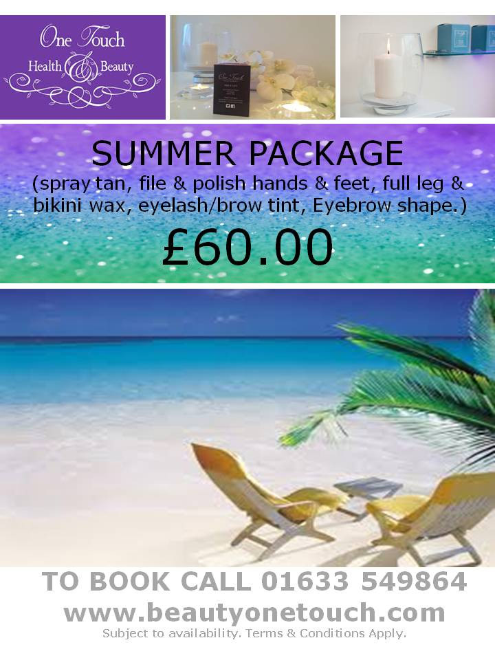Book your summer pamper package Now 01633 549864