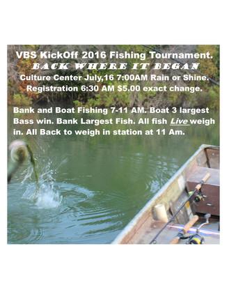 VBS Kickoff 2016 Fishing Tournament:  July 16th at 7am