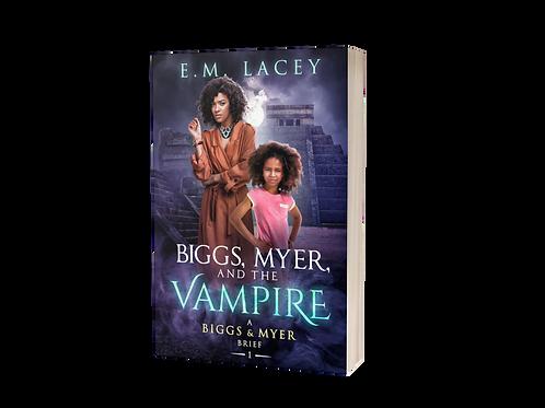 Biggs, Myer, and the Vampire