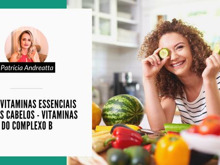 Série: Vitaminas essenciais para os cabelos - Vitaminas do Complexo B