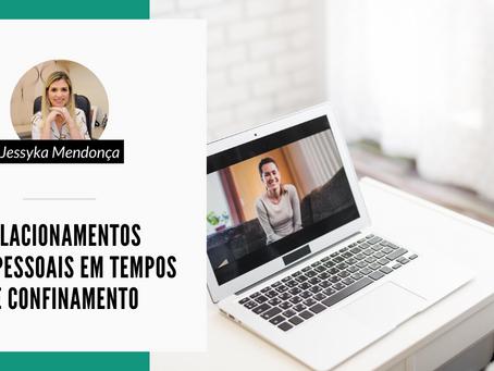 RELACIONAMENTOS INTERPESSOAIS EM TEMPOS DE CONFINAMENTO