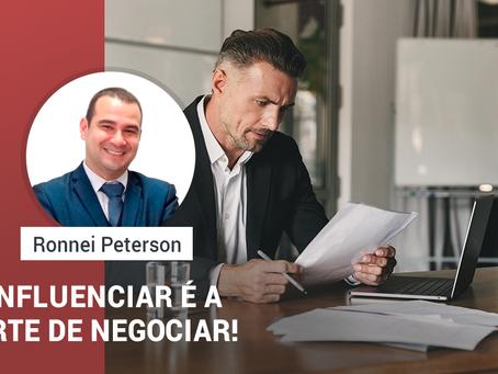 Influenciar é a arte de negociar!