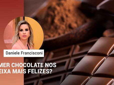 COMER CHOCOLATE NOS DEIXA MAIS FELIZES?