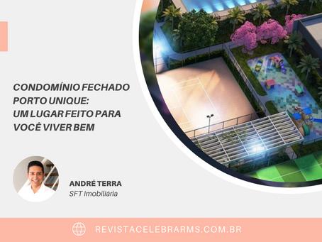 Condomínio fechado Porto Unique: um lugar feito para você viver bem