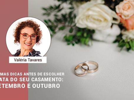 Algumas dicas antes de escolher a data do seu casamento:SETEMBRO E OUTUBRO