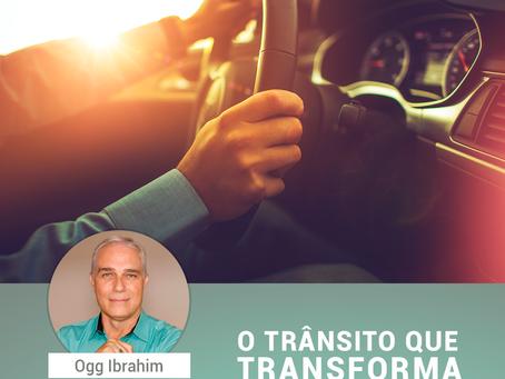 O trânsito que transforma