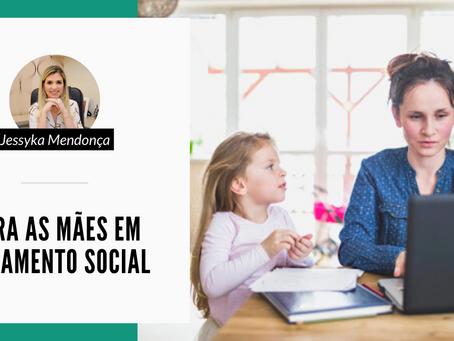 PARA AS MÃES EM ISOLAMENTO SOCIAL
