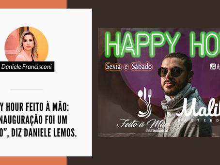 """Happy Hour Feito à Mão: """"A inauguração foi um sucesso"""", diz Daniele Lemos."""