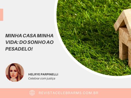 MINHA CASA MINHA VIDA: DO SONHO AO PESADELO!
