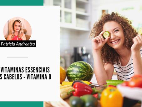 Série: Vitaminas essenciais para os cabelos - Vitamina D
