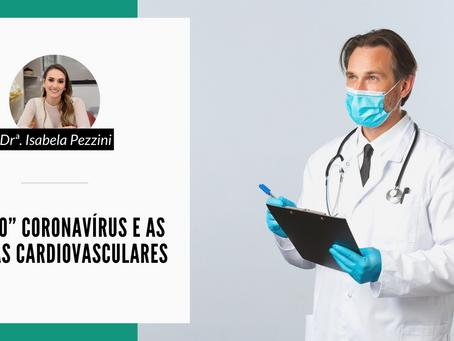 """O """"novo"""" coronavírus e as doenças cardiovasculares"""