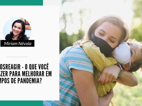 #VamosReagir - O que você pode fazer para melhorar em tempos de pandemia?