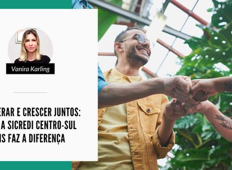 Cooperar e crescer juntos: com a Sicredi Centro-Sul MS faz a diferença