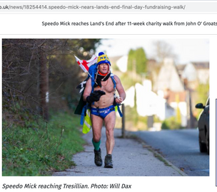 Speedo Mick is walking from Lands End to John O'Groats in just speedos for charity and this morning he reached his target of £250,000, published in the Falmouth Packet