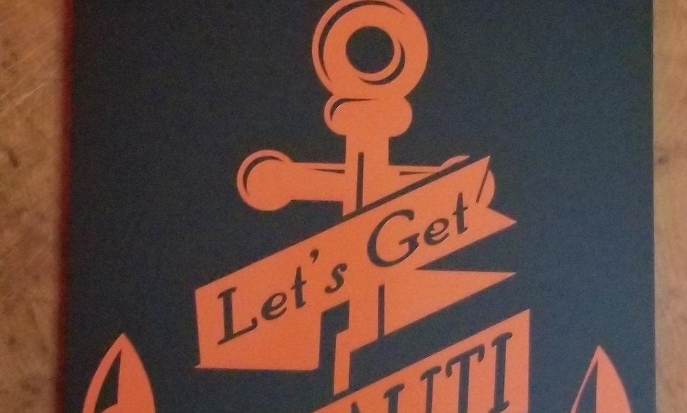 Let's get NAUTI wooden sign