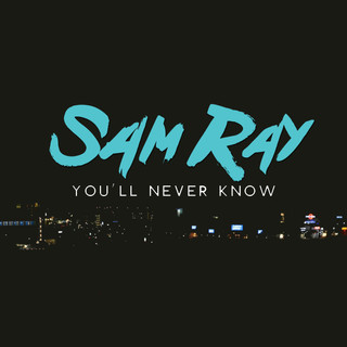 You'll Never Know - Sam Ray