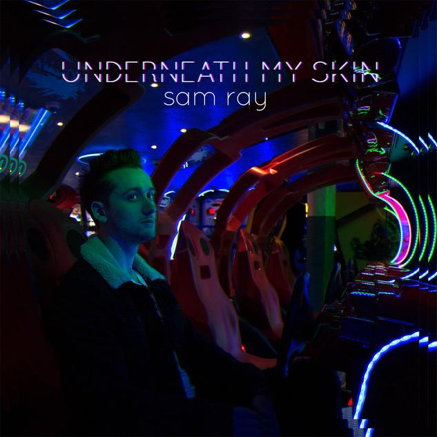 Underneath My Skin - Sam Ray