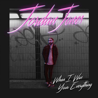 When I Was Your Everything - Jordan Jones