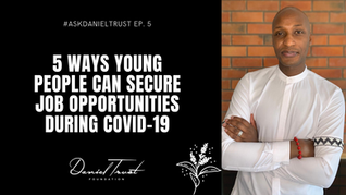 5 Ways Young People Can Find And Secure Job Opportunities During COVID-19