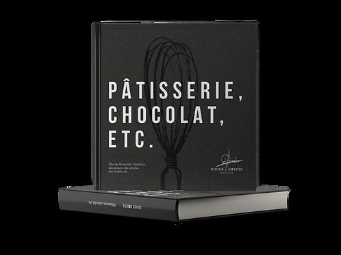 """Livre """" Pâtisserie, Chocolat, ETC."""""""