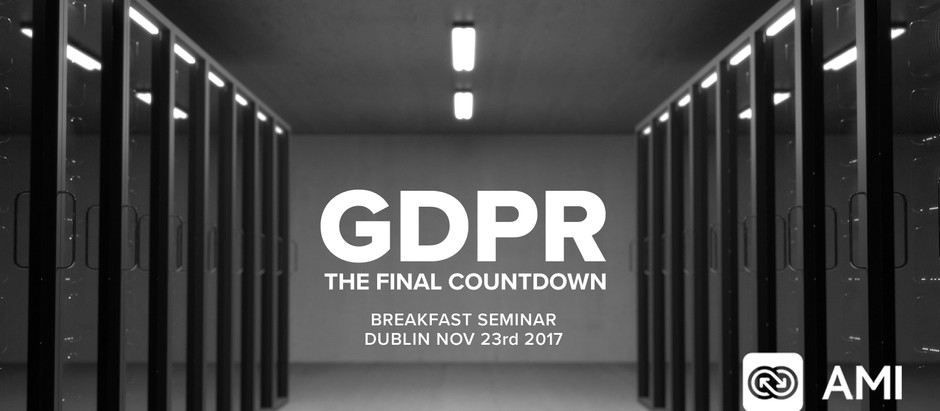 "AMI to host GDPR ""Final Countdown"" Event for Irish business and IT professionals"