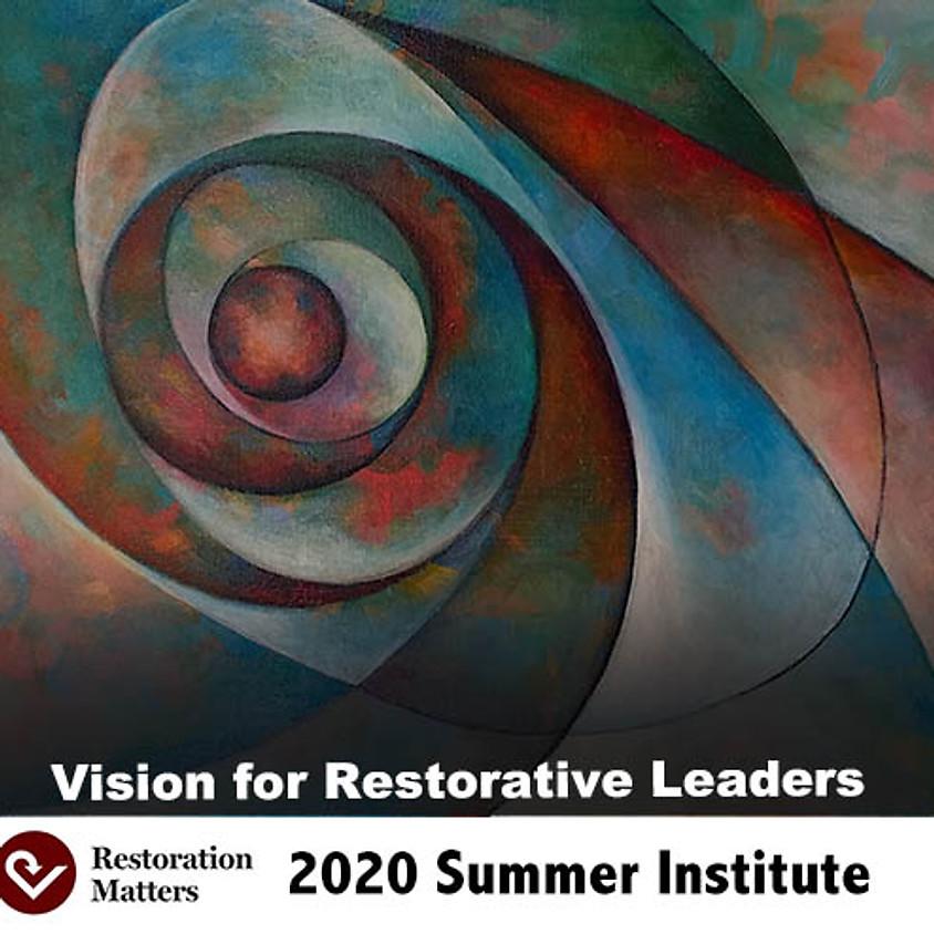 2020 Restoration Matters Summer Institute - Wichita