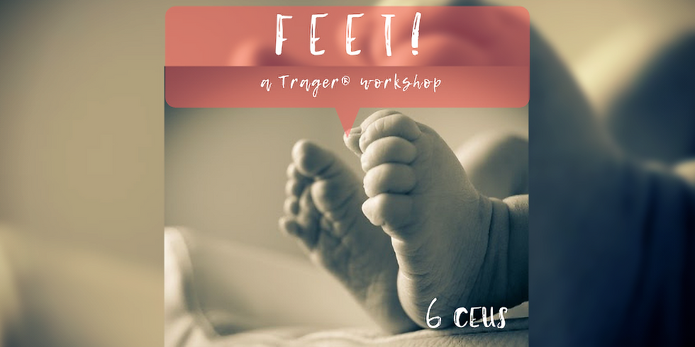 Feet! A Trager® Workshop