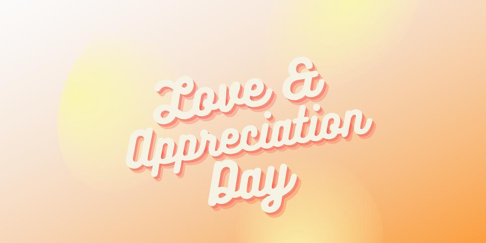 Love & Appreciation Day 2021