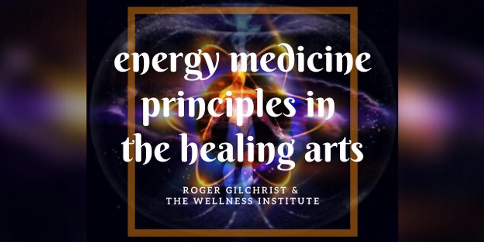 Energy Medicine Principles in the Healing Arts (POSTPONED until June)
