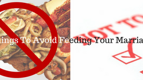 Things To Avoid Feeding Your Marriage