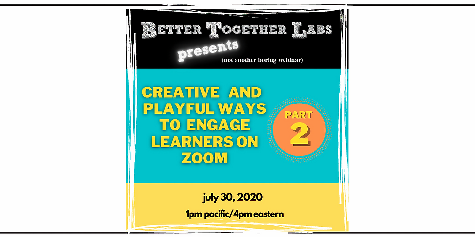 Part 2- Creative and Playful Ways to Engage Learners on Zoom