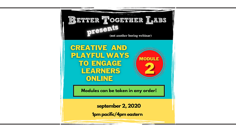 Module 2- Creative and Playful Ways to Engage Learners Online