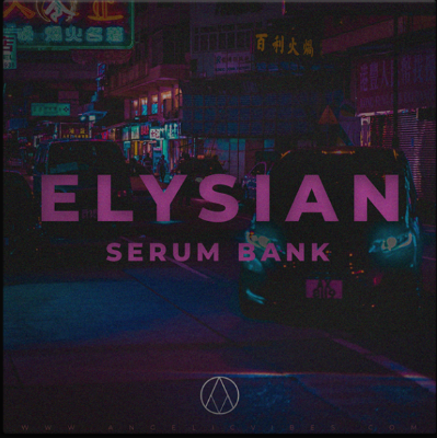 download for free AngelicVibes - Elysian - Serum Bank (SYNTH PRESET)