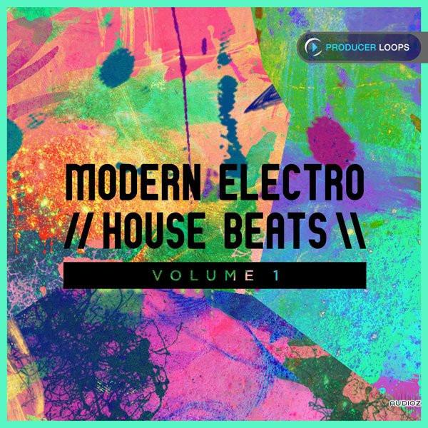free  Producer Loops - Modern Electro House Beats Vol.1 (MIDI, WAV)