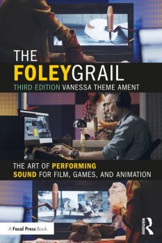 down[pospldThe Foley Grail: The Art of Performing Sound for Film, Games & Animation, 3rd Edition PDF