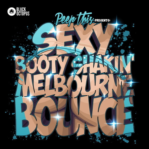 download for free Black Octopus Sound - Peep This Sexy Booty Shakin Melbourne Bounce (WAV, MIDI)