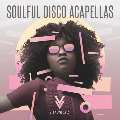 free Vital Vocals Soulful Disco Acapellas Vol. 1 WAV