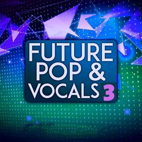 free Future Pop & Vocals 3 Samplepack