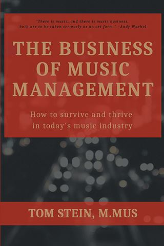 he Business of Music Management: How To Survive & Thrive in Today's Music Industry