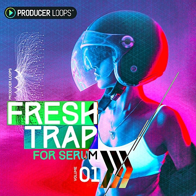 download for free Producer Loops - Fresh Trap For Serum (SYNTH PRESET, WAV)