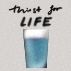 Thirst for Life