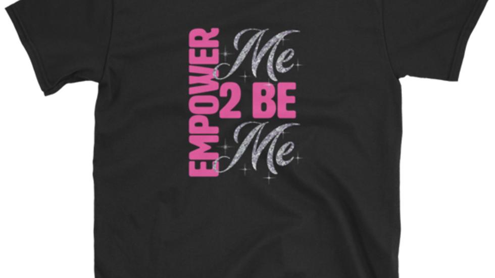 Empower Me  Shirt
