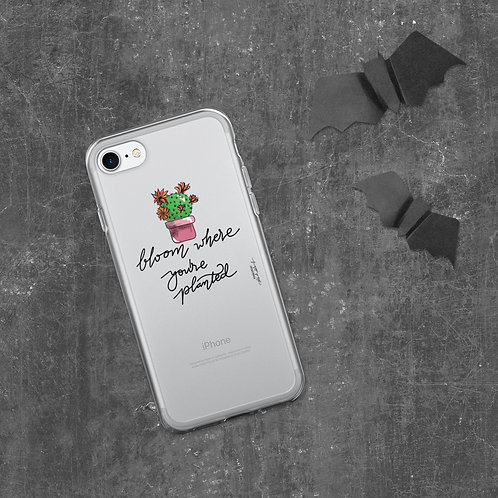 """""""Bloom where you're planted"""" iPhone Case"""