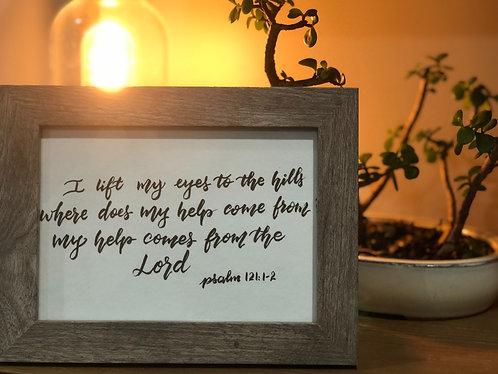 """Psalm 121: 1-2 - 5X7"""" FRAMED"""