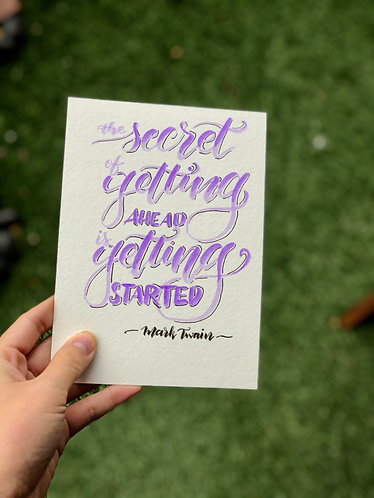 """the secret of getting ahead is getting started- 5x7"""" UNFRAMED"""